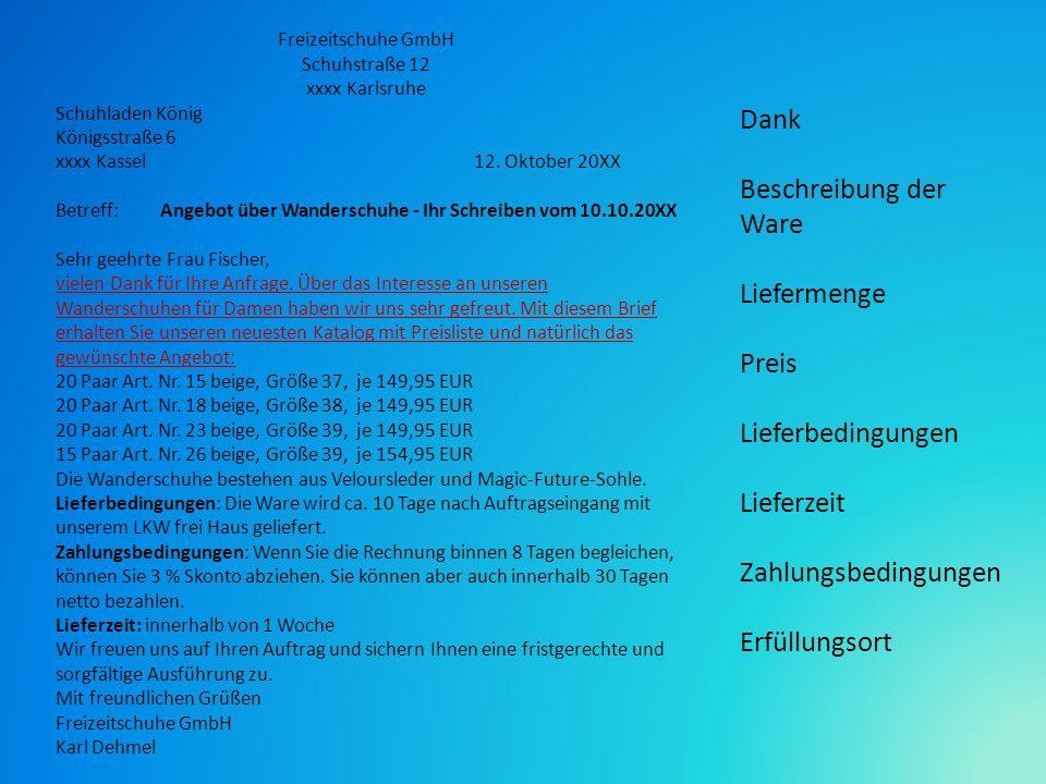 Freizeitschuhe GmbH Schuhstraße 12 xxxx Karlsruhe Schuhladen König Königsstraße 6 xxxx Kassel 12. Oktober 20XX Betreff:Angebot über Wanderschuhe - Ihr