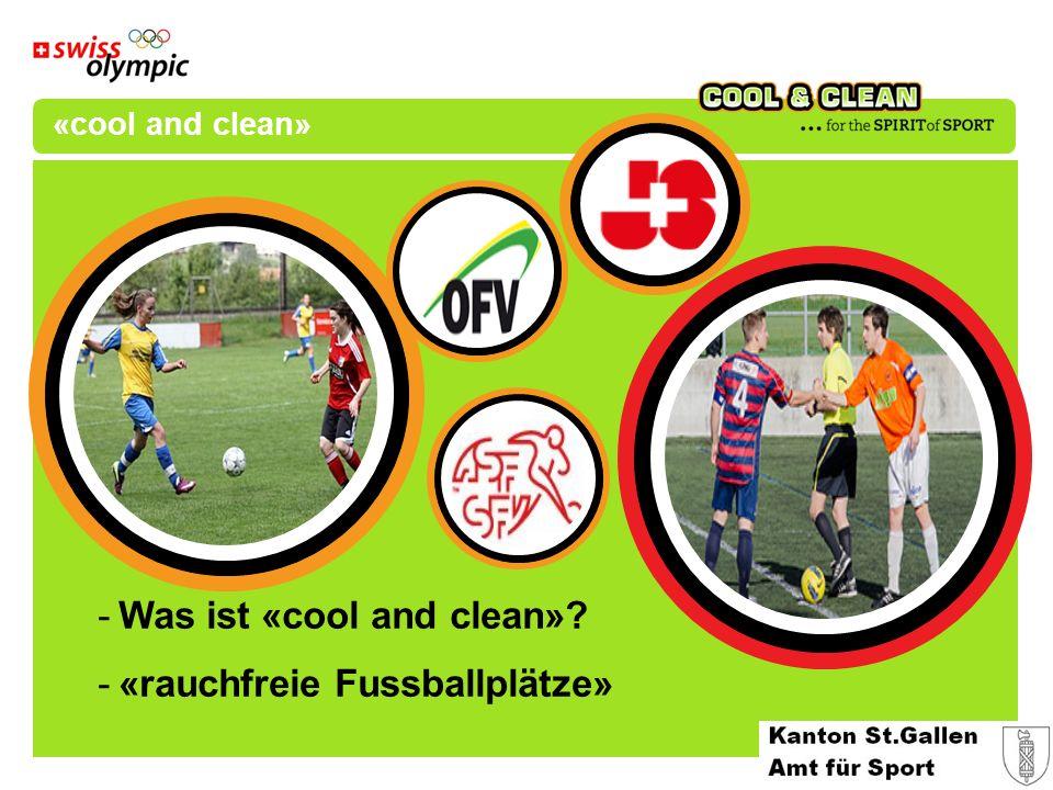 «cool and clean» -Was ist «cool and clean» -«rauchfreie Fussballplätze»