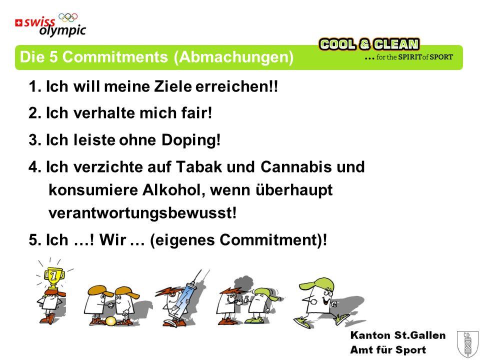 Die 5 Commitments (Abmachungen) 1. Ich will meine Ziele erreichen!.