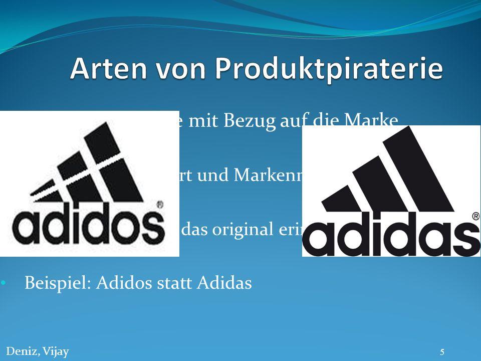 2. Produkte mit Bezug auf die Marke Produkt wird kopiert und Markenname wird verändert Markenlogo soll an das original erinnern Beispiel: Adidos statt