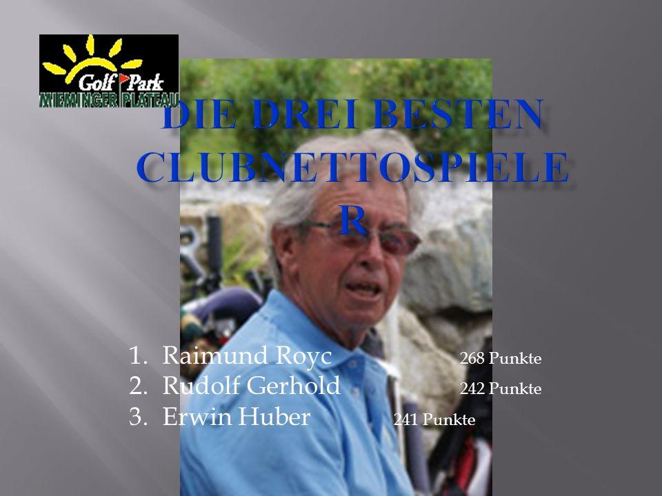 1.Raimund Royc 268 Punkte 2.Rudolf Gerhold 242 Punkte 3.Erwin Huber 241 Punkte