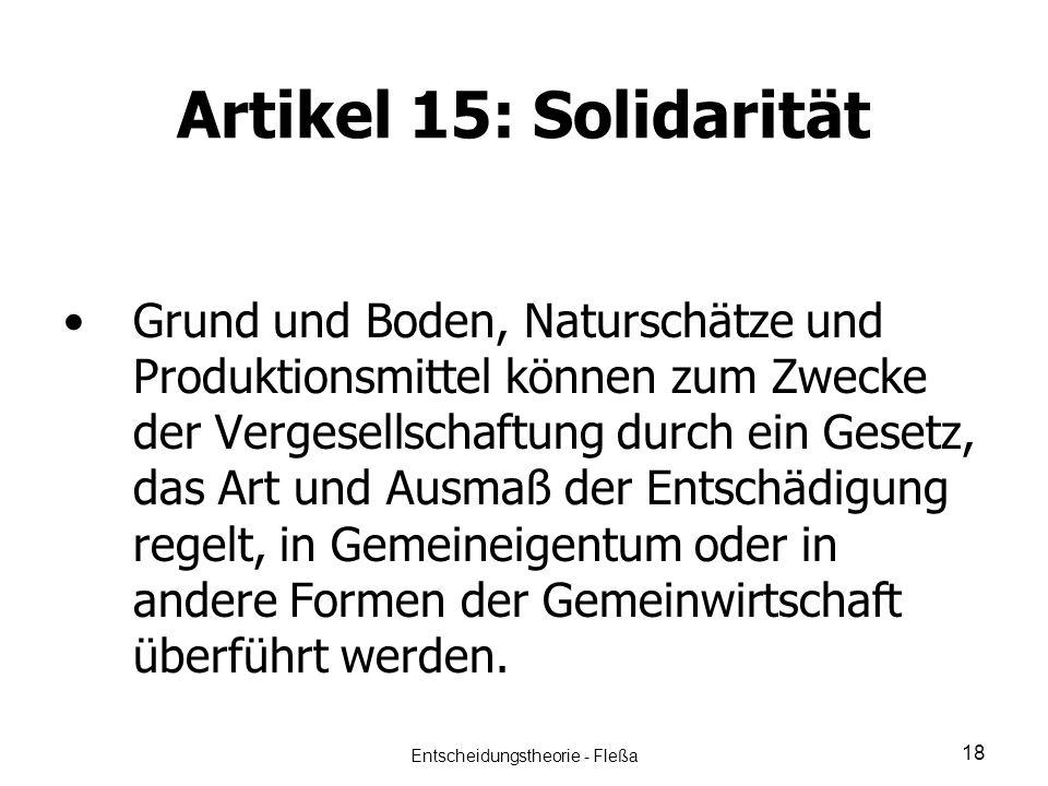 Artikel 15: Solidarität Grund und Boden, Naturschätze und Produktionsmittel können zum Zwecke der Vergesellschaftung durch ein Gesetz, das Art und Aus