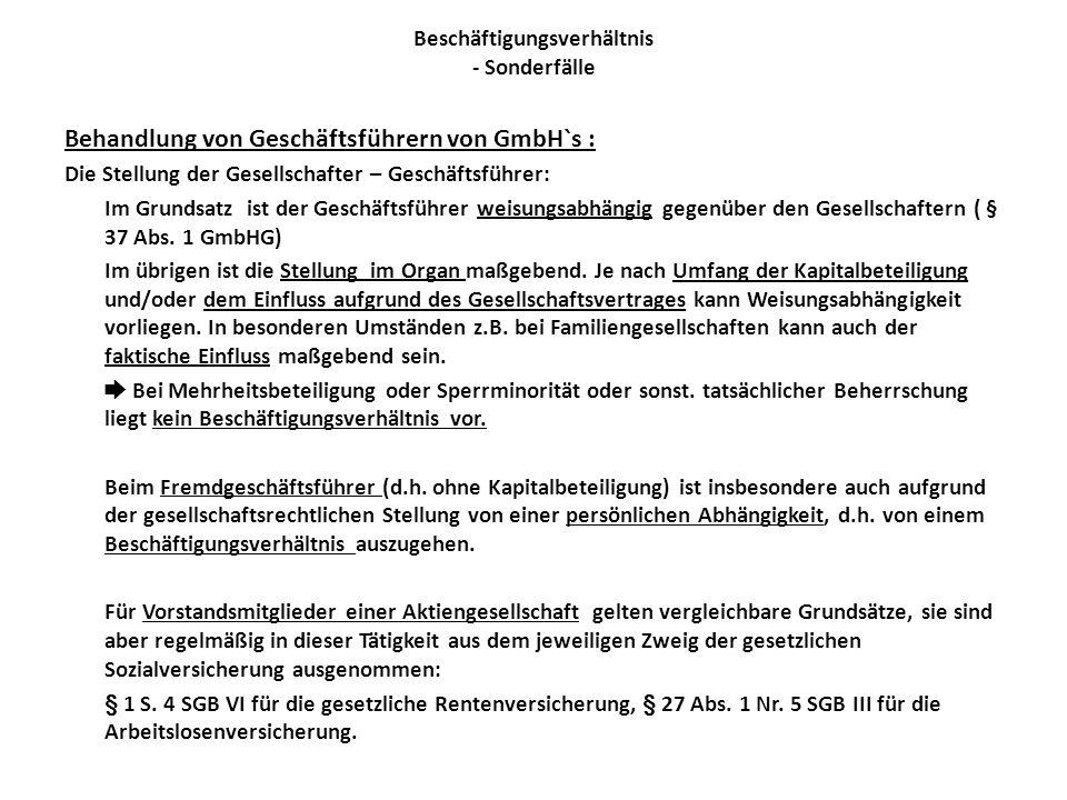 Beschäftigungsverhältnis - Sonderfälle Behandlung von Geschäftsführern von GmbH`s : Die Stellung der Gesellschafter – Geschäftsführer: Im Grundsatz is