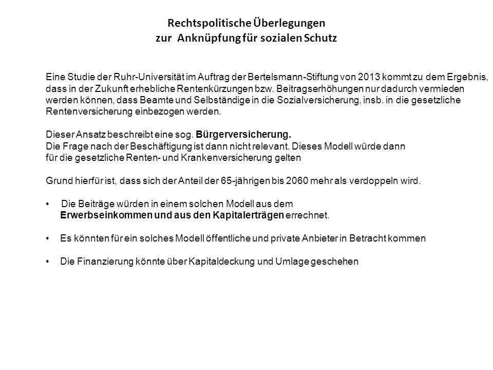 Rechtspolitische Überlegungen zur Anknüpfung für sozialen Schutz Eine Studie der Ruhr-Universität im Auftrag der Bertelsmann-Stiftung von 2013 kommt z