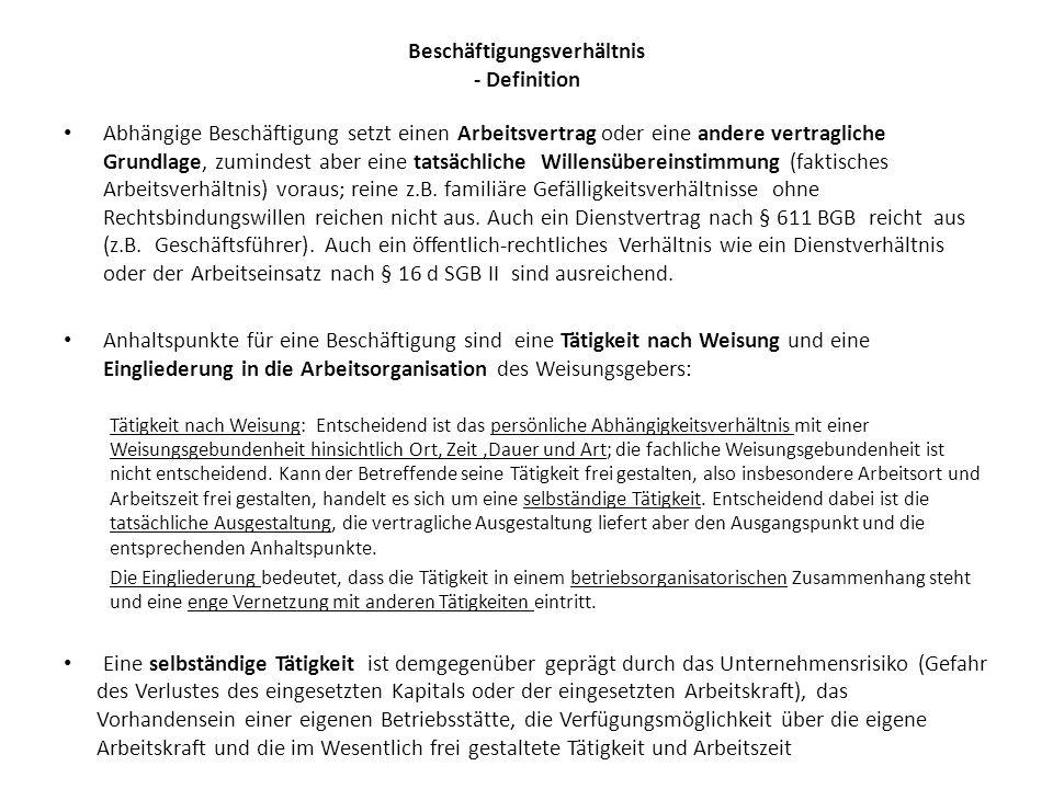 Beschäftigungsverhältnis - Definition Weisungsgebundenheit hinsichtlich Ort, Zeit und Dauer und Eingliederung: Viele Tätigkeiten (z.B.