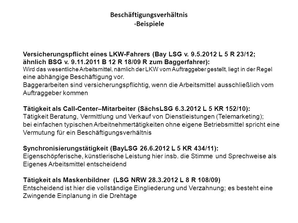 Beschäftigungsverhältnis -Beispiele Versicherungspflicht eines LKW-Fahrers (Bay LSG v. 9.5.2012 L 5 R 23/12; ähnlich BSG v. 9.11.2011 B 12 R 18/09 R z