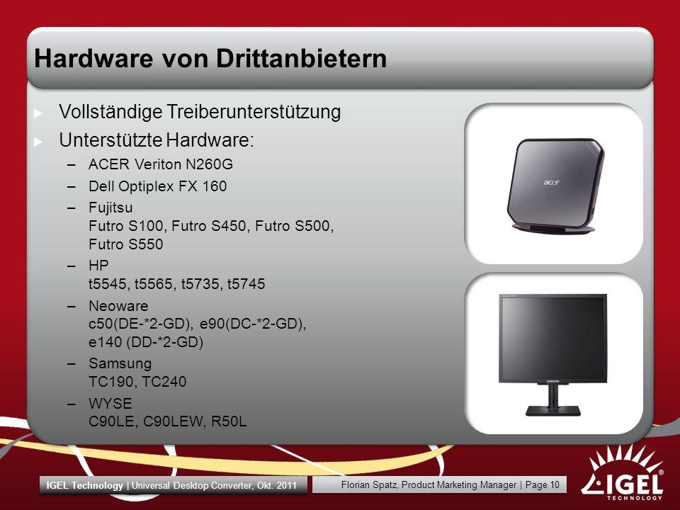 IGEL Technology | Universal Desktop Converter, Okt. 2011 Florian Spatz, Product Marketing Manager | Page 10 Hardware von Drittanbietern Vollständige T