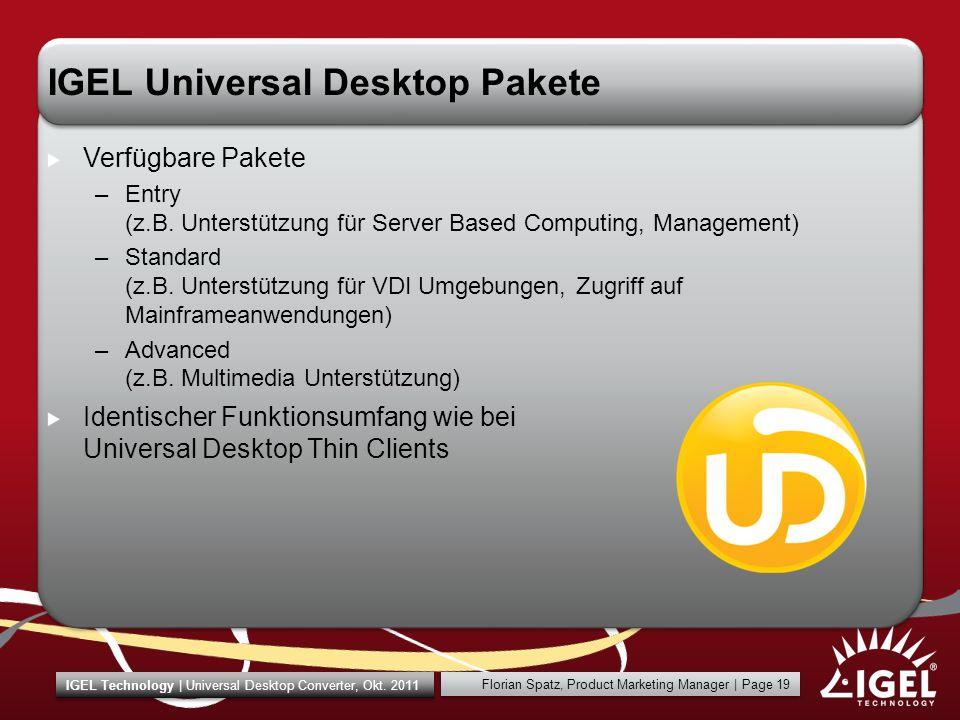 IGEL Technology | Universal Desktop Converter, Okt. 2011 Florian Spatz, Product Marketing Manager | Page 19 IGEL Universal Desktop Pakete Verfügbare P
