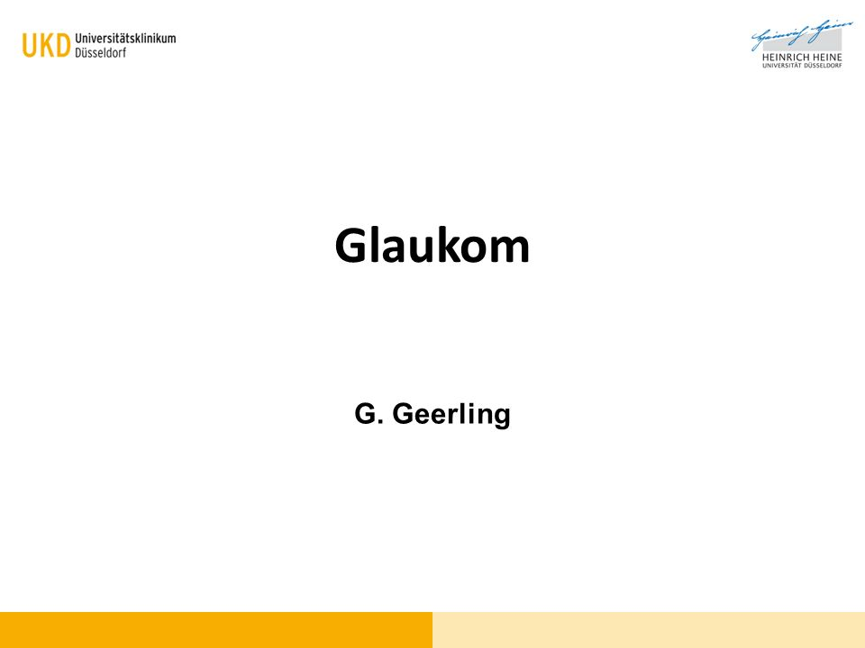 Glaukom Komponenten der Erkrankung: Erhöhter Augeninnendruck Schädigung des Sehnerven Schädigung des Gesichtsfeldes