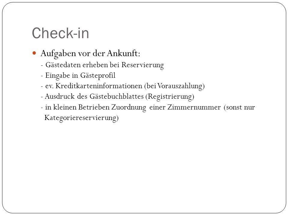 Check-in Aufgaben vor der Ankunft: - Gästedaten erheben bei Reservierung - Eingabe in Gästeprofil - ev.