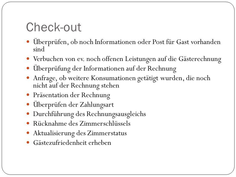 Check-out Überprüfen, ob noch Informationen oder Post für Gast vorhanden sind Verbuchen von ev.