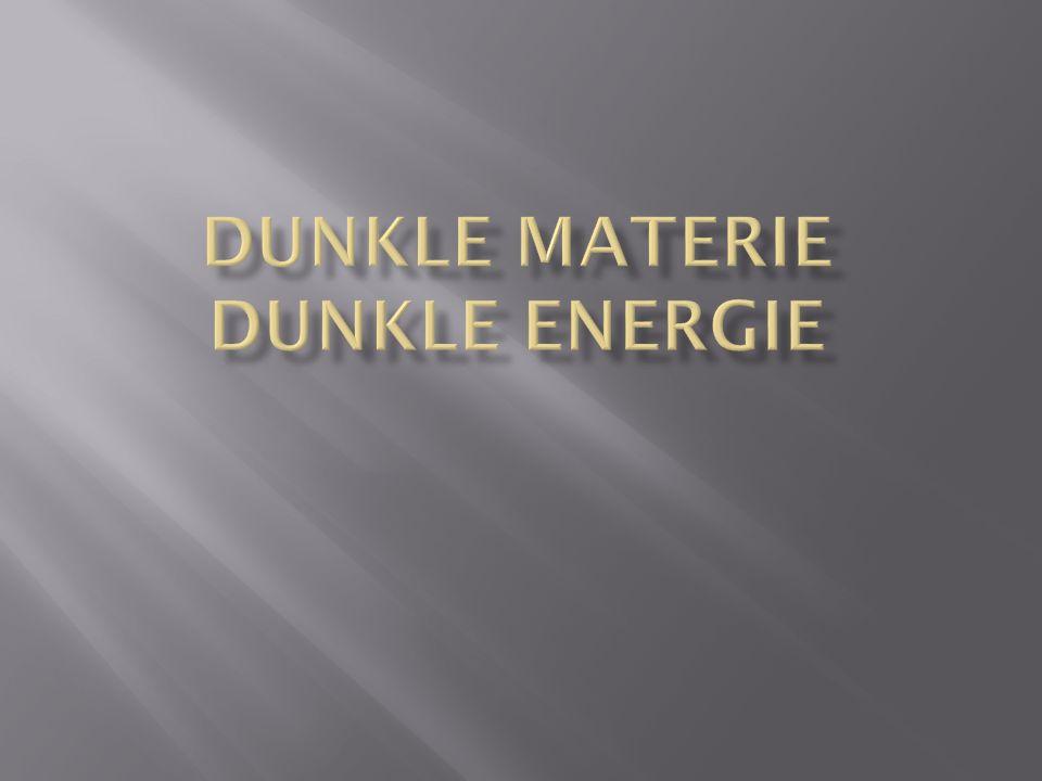 Phänomenologische Betrachtung Das Konzept der Dunklen Materie Was ist nun dunkle Materie Dunkle Energie Konzepte ohne dunkle Materie