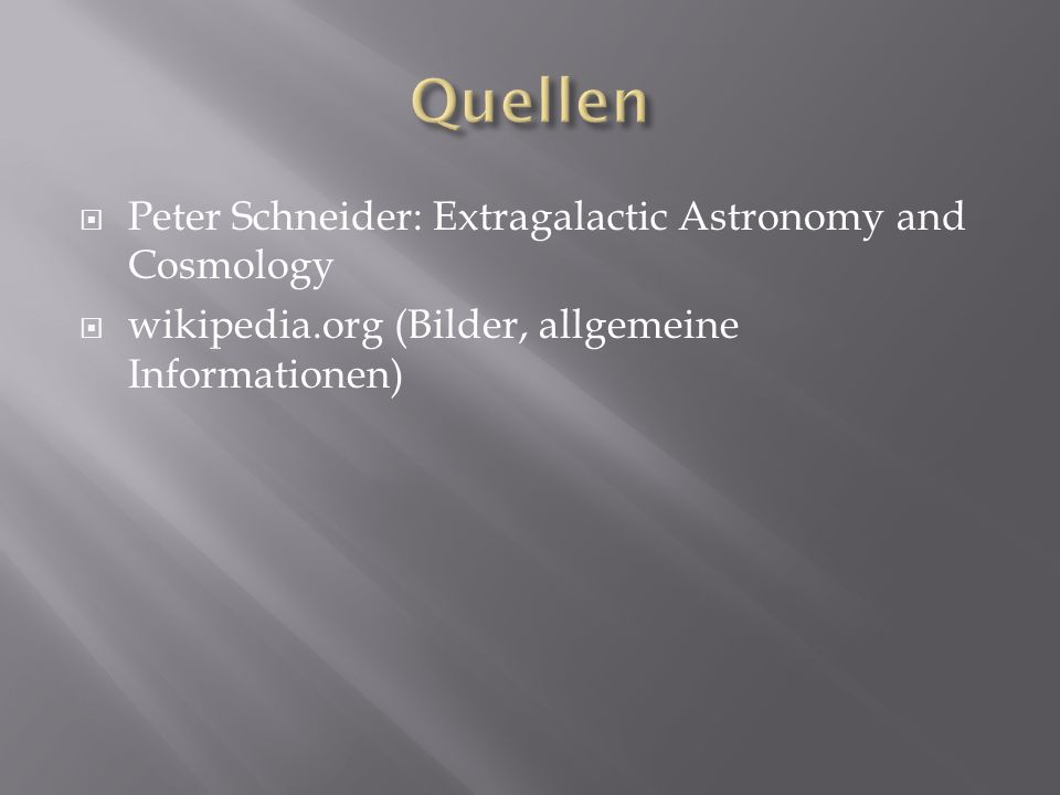 Peter Schneider: Extragalactic Astronomy and Cosmology wikipedia.org (Bilder, allgemeine Informationen)