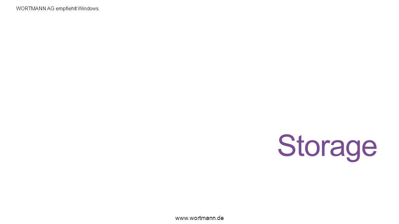 Storage www.wortmann.de WORTMANN AG empfiehlt Windows.