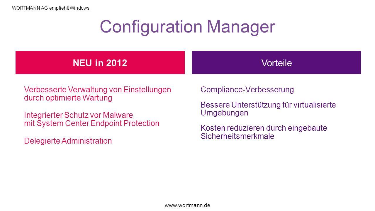 Configuration Manager Vorteile Verbesserte Verwaltung von Einstellungen durch optimierte Wartung Integrierter Schutz vor Malware mit System Center End