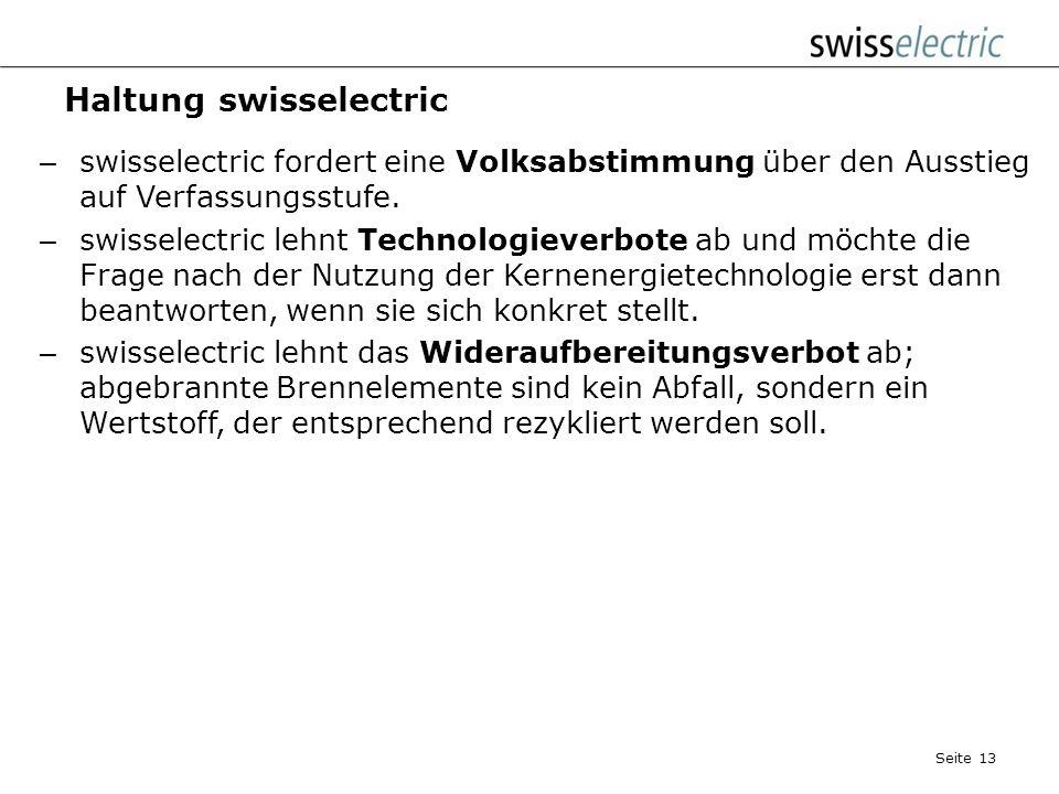 Haltung swisselectric swisselectric leistet mit ihren Aktivitäten einen zentralen Beitrag zur nachhaltigen Energieversorgung (gleichzeitiges und gleic