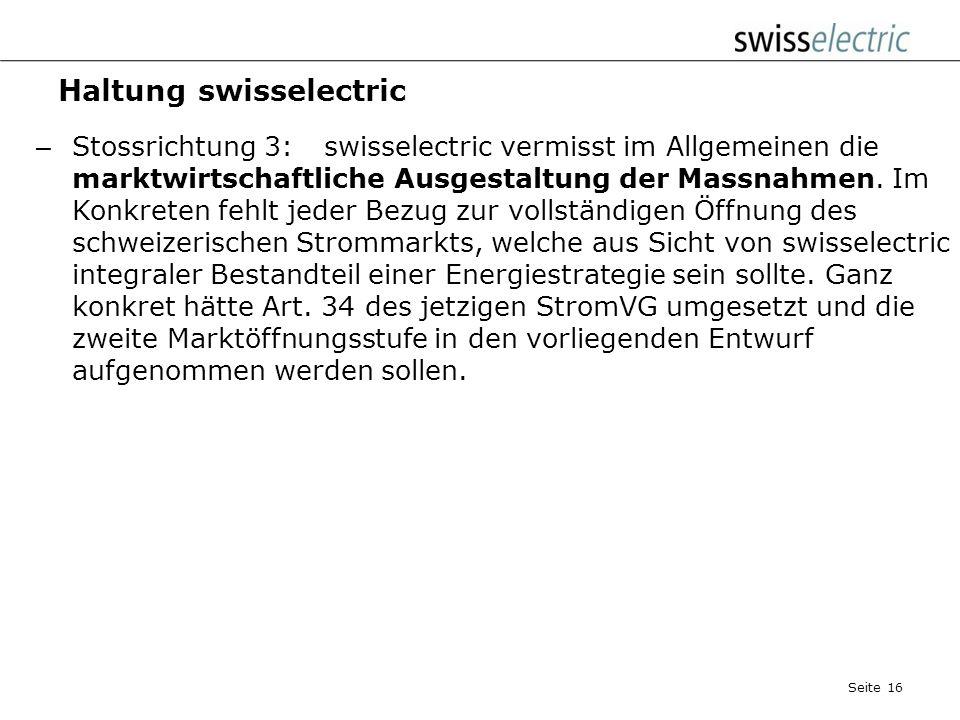 Haltung swisselectric – Stossrichtung 2:swisselectric kann nicht erkennen, dass es sich bei der Energiestrategie 2050 tatsächlich um eine Energiestrat