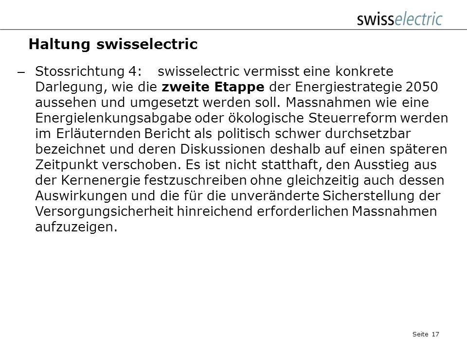 Haltung swisselectric – Stossrichtung 3:swisselectric vermisst im Allgemeinen die marktwirtschaftliche Ausgestaltung der Massnahmen. Im Konkreten fehl