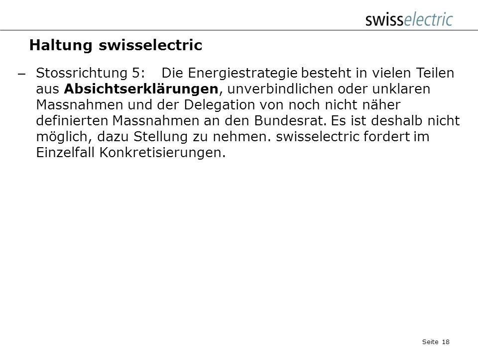 Haltung swisselectric – Stossrichtung 4:swisselectric vermisst eine konkrete Darlegung, wie die zweite Etappe der Energiestrategie 2050 aussehen und u