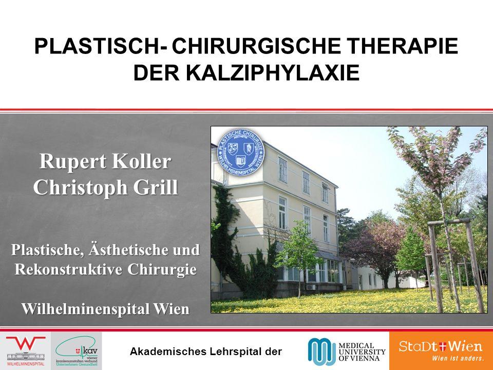 Akademisches Lehrspital der Rupert Koller Christoph Grill Plastische, Ästhetische und Rekonstruktive Chirurgie Wilhelminenspital Wien PLASTISCH- CHIRU