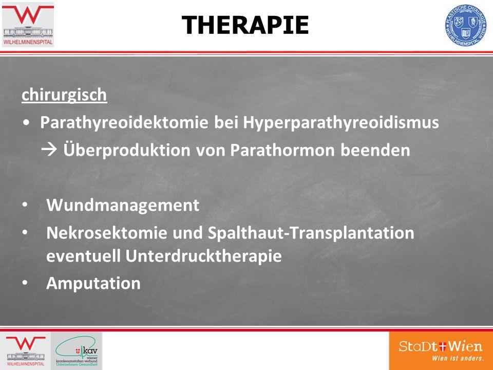 THERAPIE chirurgisch Parathyreoidektomie bei Hyperparathyreoidismus Überproduktion von Parathormon beenden Wundmanagement Nekrosektomie und Spalthaut-