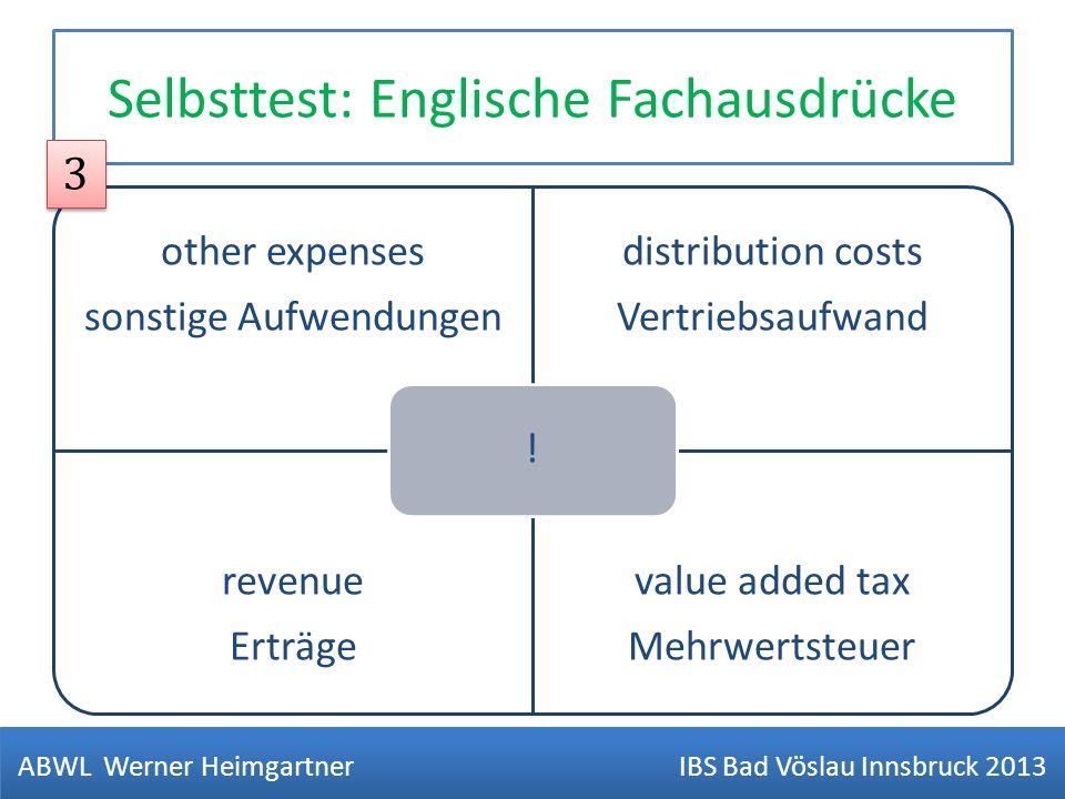 Selbsttest: Englische Fachausdrücke other expenses sonstige Aufwendungen distribution costs Vertriebsaufwand revenue Erträge value added tax Mehrwerts
