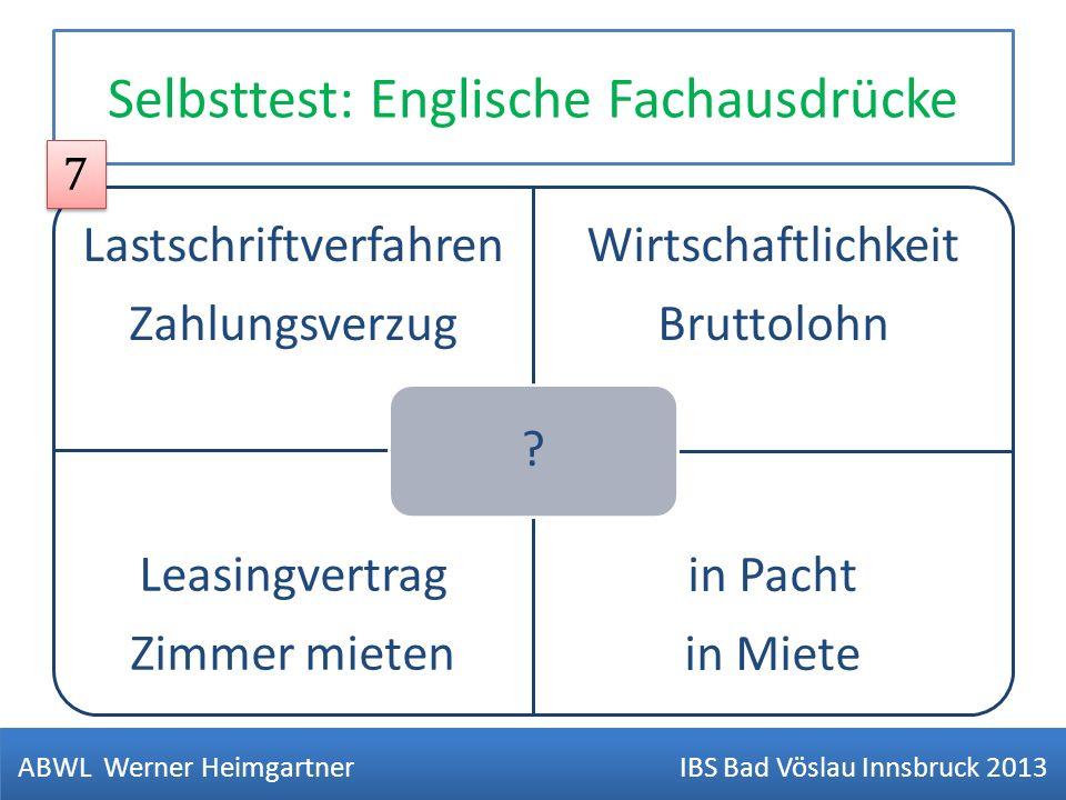 Selbsttest: Englische Fachausdrücke Lastschriftverfahren Zahlungsverzug Wirtschaftlichkeit Bruttolohn Leasingvertrag Zimmer mieten in Pacht in Miete ?