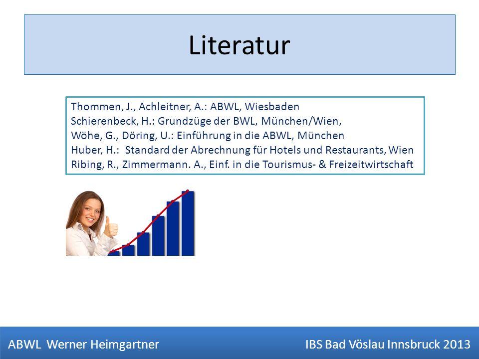 Literatur Thommen, J., Achleitner, A.: ABWL, Wiesbaden Schierenbeck, H.: Grundzüge der BWL, München/Wien, Wöhe, G., Döring, U.: Einführung in die ABWL
