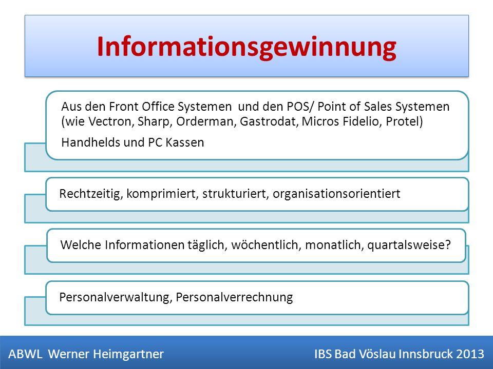 Informationsgewinnung Aus den Front Office Systemen und den POS/ Point of Sales Systemen (wie Vectron, Sharp, Orderman, Gastrodat, Micros Fidelio, Pro
