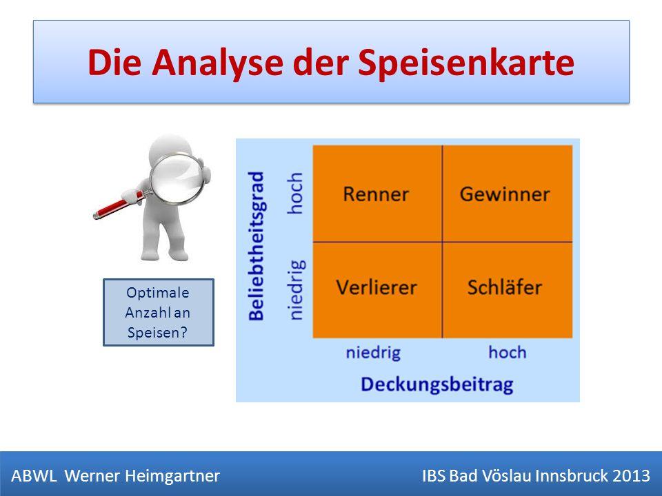 Die Analyse der Speisenkarte ABWL Werner Heimgartner IBS Bad Vöslau Innsbruck 2013 Optimale Anzahl an Speisen?