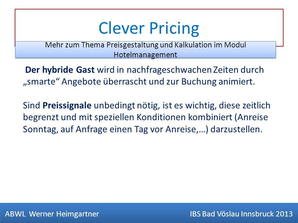 Clever Pricing Der hybride Gast wird in nachfrageschwachen Zeiten durch smarte Angebote überrascht und zur Buchung animiert. Sind Preissignale unbedin