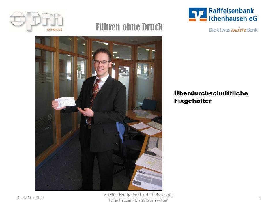 Führen ohne Druck 01. März 20127 Vorstandsmitglied der Raiffeisenbank Ichenhausen: Ernst Kronawitter Überdurchschnittliche Fixgehälter
