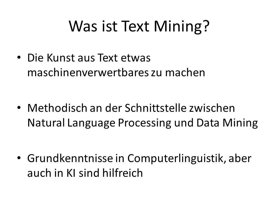 Was kann man mit Text Mining machen.Klassische sind Textklassifikation (z.B.