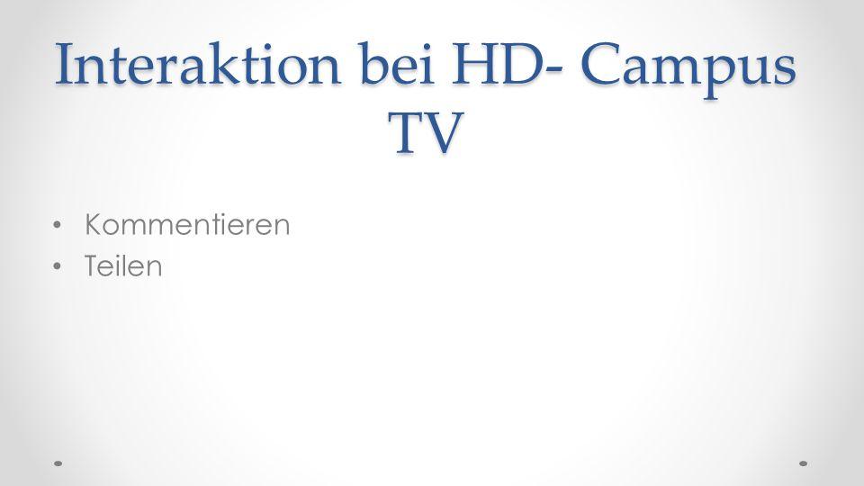 Interaktion bei HD- Campus TV Kommentieren Teilen
