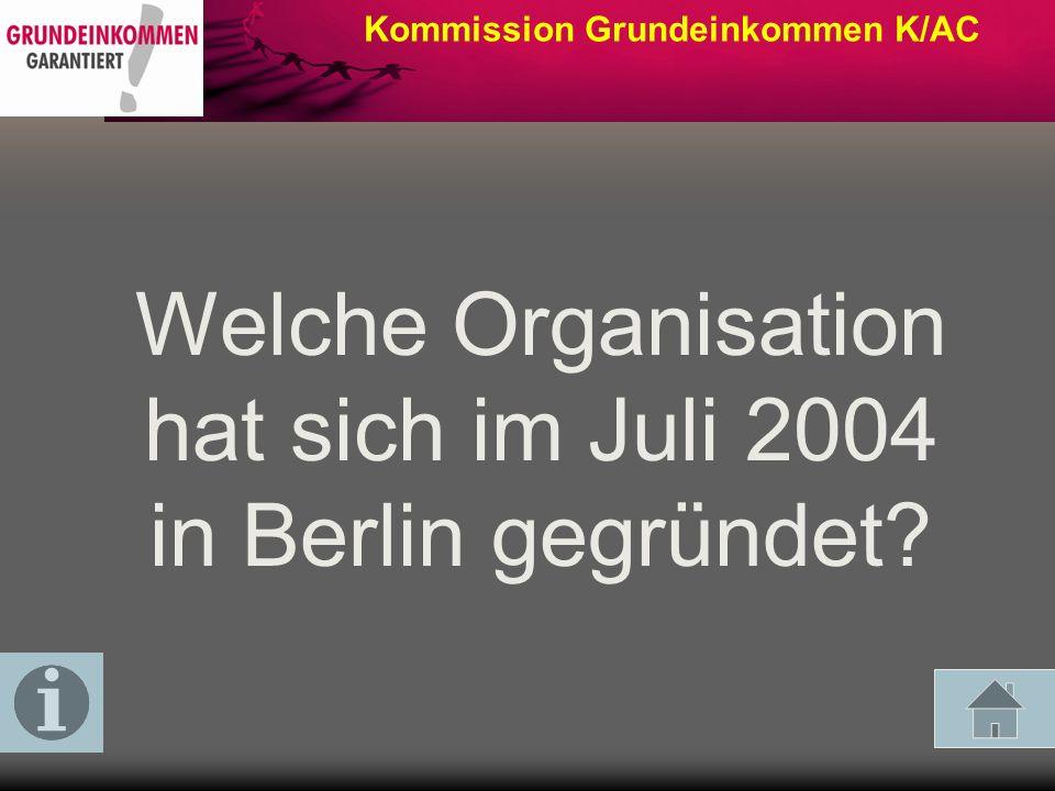 Grundein- kommen ArmutKurioses/ Historie Reichtum/ Steuern Arbeits- welt 10 20 30 40 50 Kommission Grundeinkommen K/AC