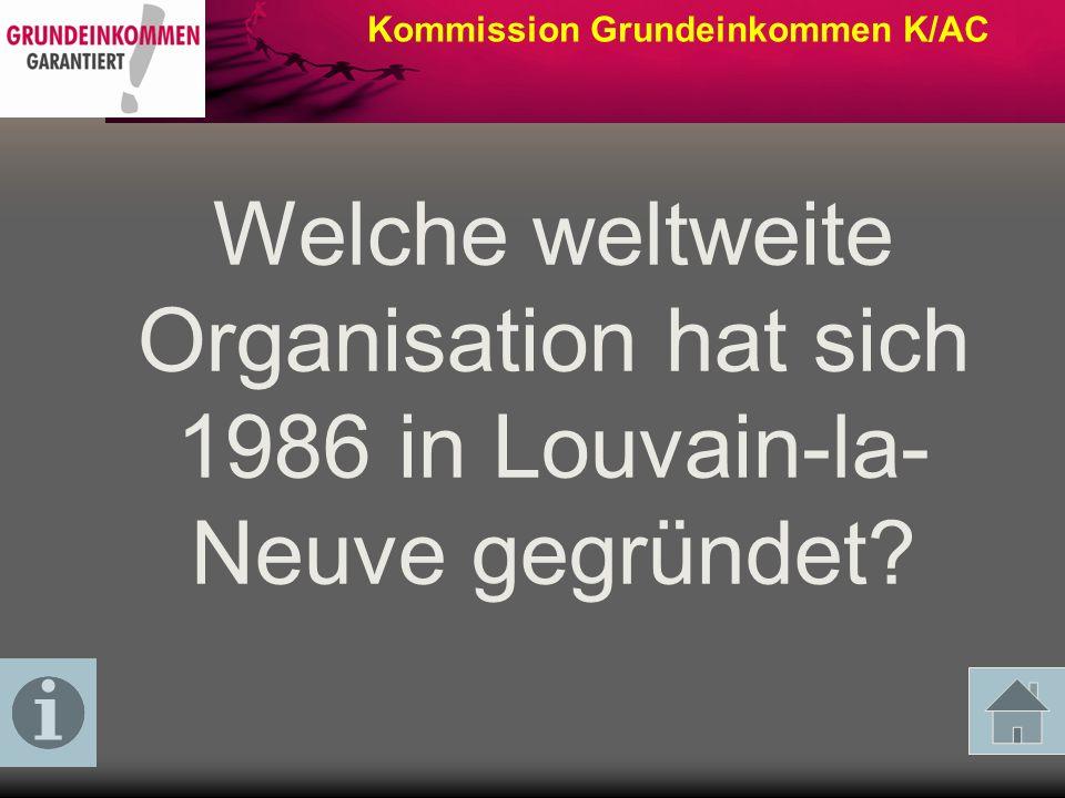Welche Organisation hat sich im Juli 2004 in Berlin gegründet Kommission Grundeinkommen K/AC