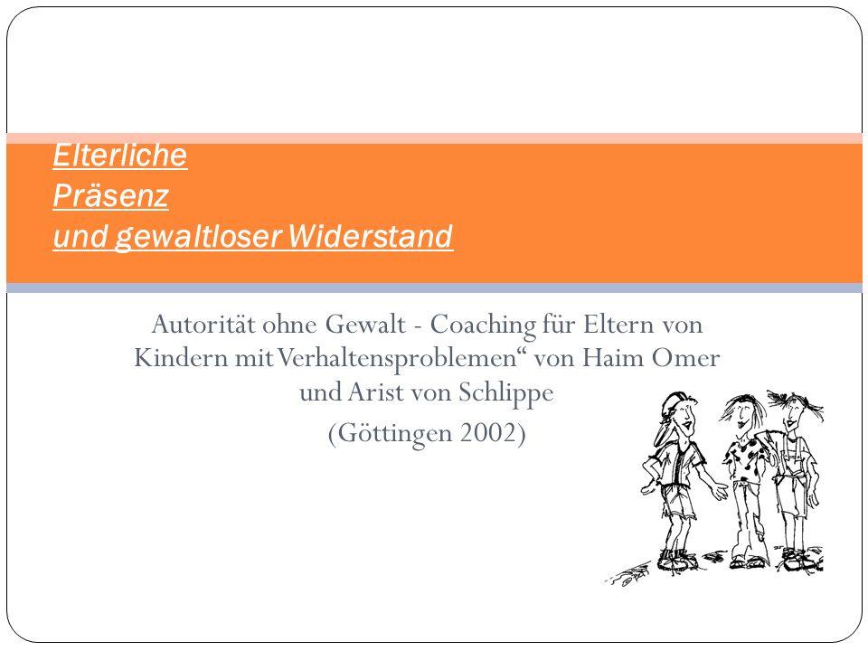 Autorität ohne Gewalt - Coaching für Eltern von Kindern mit Verhaltensproblemen von Haim Omer und Arist von Schlippe (Göttingen 2002) Elterliche Präse