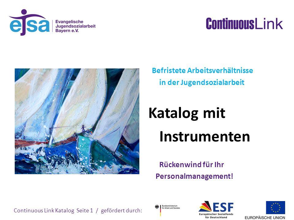 Continuous Link Katalog Seite 42 / gefördert durch: Das Projekt Continuous Link wird im Rahmen des Programms rückenwind – Für die Beschäftigten in der Sozialwirtschaft durch das Bundesministerium für Arbeit und Soziales und den Europäischen Sozialfonds gefördert.