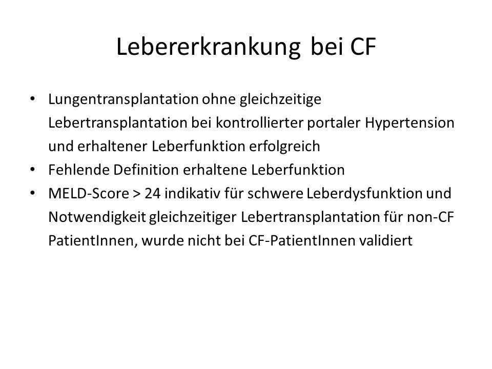 Lebererkrankung bei CF Lungentransplantation ohne gleichzeitige Lebertransplantation bei kontrollierter portaler Hypertension und erhaltener Leberfunk