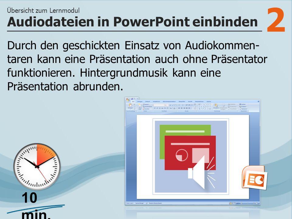 2 Durch den geschickten Einsatz von Audiokommen- taren kann eine Präsentation auch ohne Präsentator funktionieren. Hintergrundmusik kann eine Präsenta