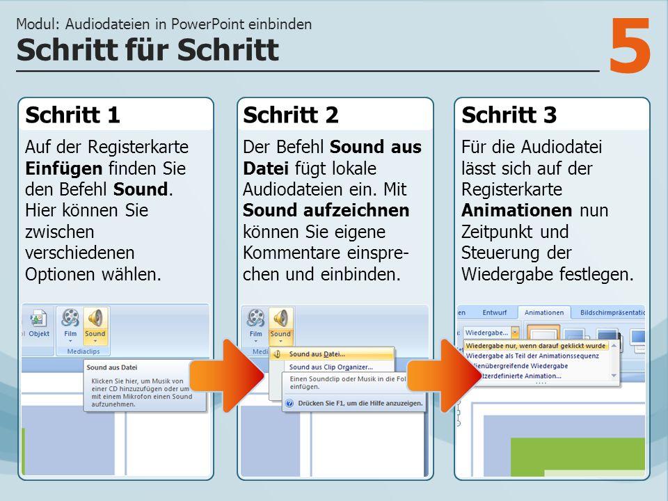 5 Schritt 1 Auf der Registerkarte Einfügen finden Sie den Befehl Sound. Hier können Sie zwischen verschiedenen Optionen wählen. Schritt 2Schritt 3 Der