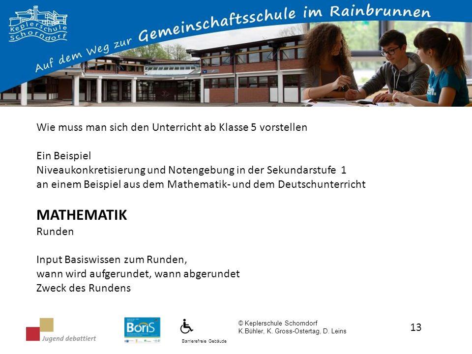 Barrierefreie Gebäude © Keplerschule Schorndorf K.Bühler, K. Gross-Ostertag, D. Leins 13 Wie muss man sich den Unterricht ab Klasse 5 vorstellen Ein B