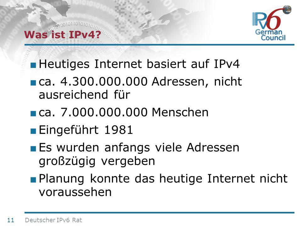 24. Juni 2010 Was ist IPv4? Heutiges Internet basiert auf IPv4 ca. 4.300.000.000 Adressen, nicht ausreichend für ca. 7.000.000.000 Menschen Eingeführt