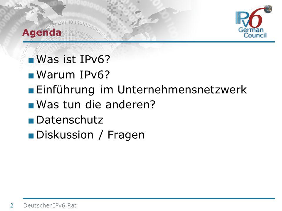 24. Juni 2010 Was ist IPv6? Warum IPv6? Einführung im Unternehmensnetzwerk Was tun die anderen? Datenschutz Diskussion / Fragen 2 Deutscher IPv6 Rat A