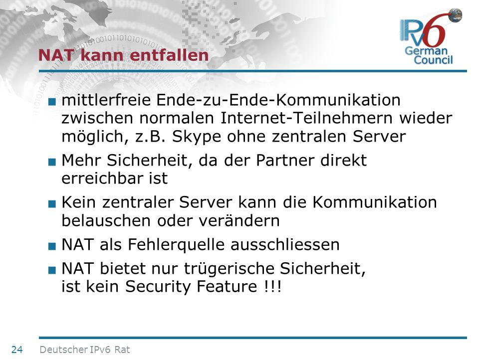 24. Juni 2010 NAT kann entfallen mittlerfreie Ende-zu-Ende-Kommunikation zwischen normalen Internet-Teilnehmern wieder möglich, z.B. Skype ohne zentra