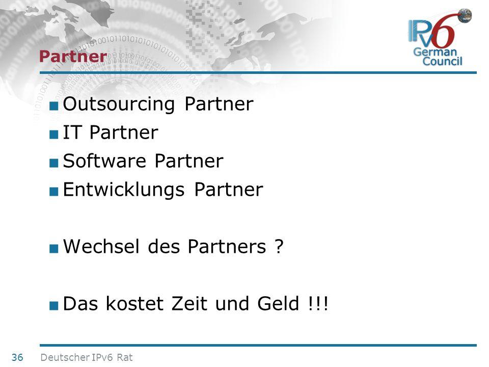 24. Juni 2010 Partner Outsourcing Partner IT Partner Software Partner Entwicklungs Partner Wechsel des Partners ? Das kostet Zeit und Geld !!! 36 Deut
