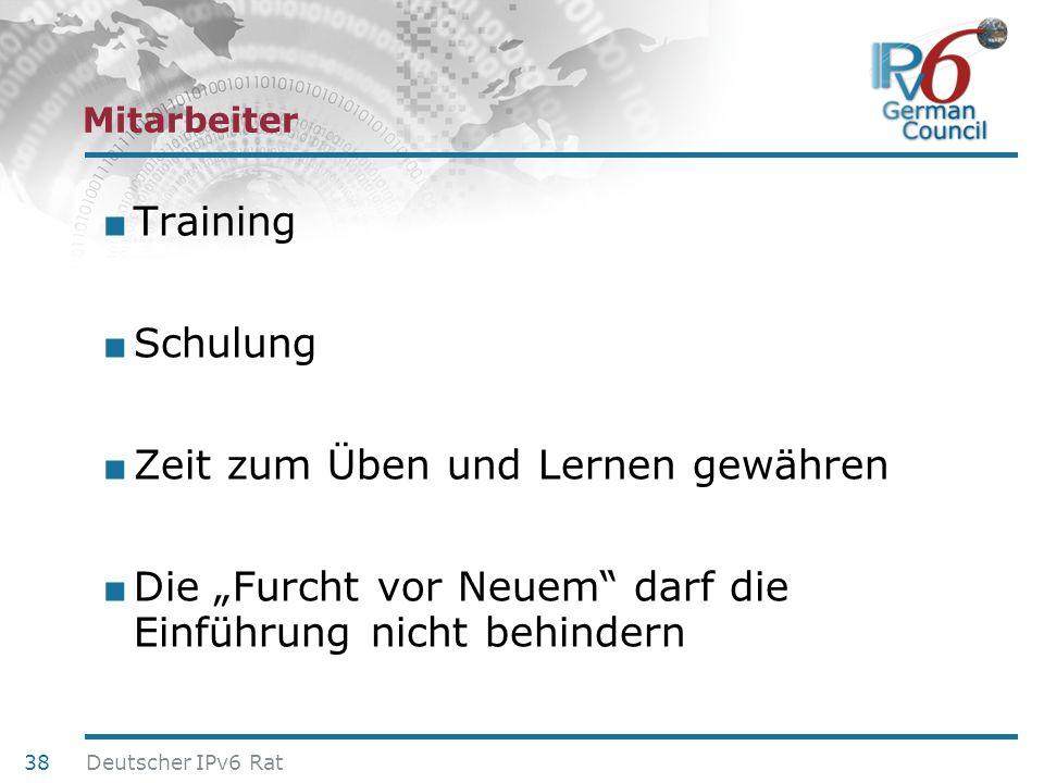 24. Juni 2010 Mitarbeiter Training Schulung Zeit zum Üben und Lernen gewähren Die Furcht vor Neuem darf die Einführung nicht behindern 38 Deutscher IP