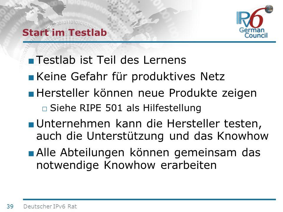 24. Juni 2010 Start im Testlab Testlab ist Teil des Lernens Keine Gefahr für produktives Netz Hersteller können neue Produkte zeigen Siehe RIPE 501 al