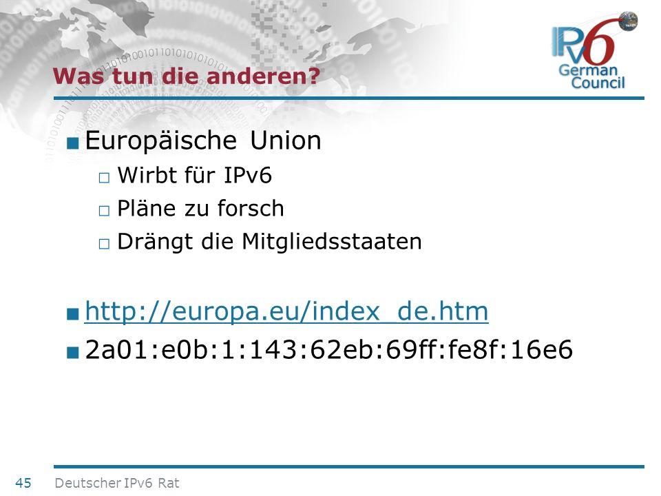 24. Juni 2010 Was tun die anderen? Europäische Union Wirbt für IPv6 Pläne zu forsch Drängt die Mitgliedsstaaten http://europa.eu/index_de.htm 2a01:e0b