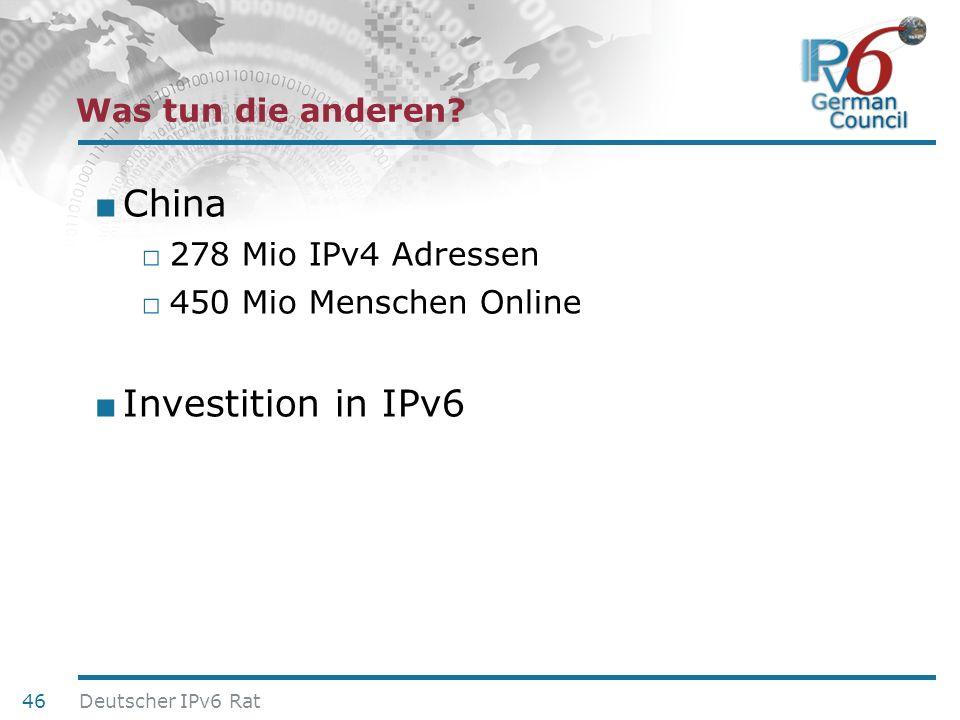24. Juni 2010 Was tun die anderen? China 278 Mio IPv4 Adressen 450 Mio Menschen Online Investition in IPv6 46 Deutscher IPv6 Rat